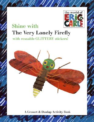 Shine With the Very Lonely Firefly By Carle, Eric (ILT)