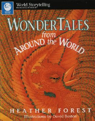 Wonder Tales from Around the World By Forest, Heather/ Boston, David (ILT)